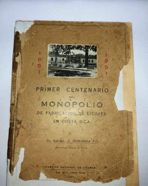Primer Centenario del Monopolio de Fabricación de Licores en Costa Rica, Rafael A. Chavarría F., 1951