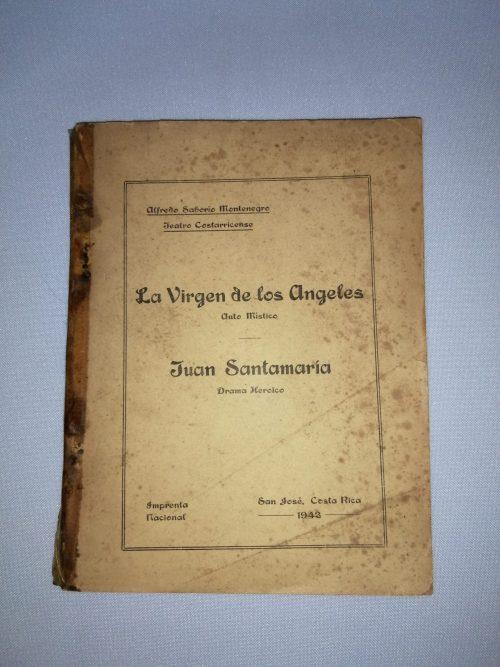 La Virgen de los Ángeles – Auto místico / Juan Santamaría – Drama Heroico, Alfredo Saborío Montenegro, 1942