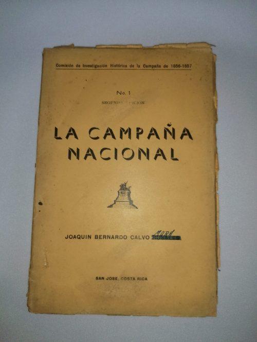 La Campaña Nacional Contra Los Filibusteros en 1856 -1857 - Joaquín Bernardo Calvo Mora – N°1, Comisión de Investigación Histórica de la Campaña de 1856-1857,1955