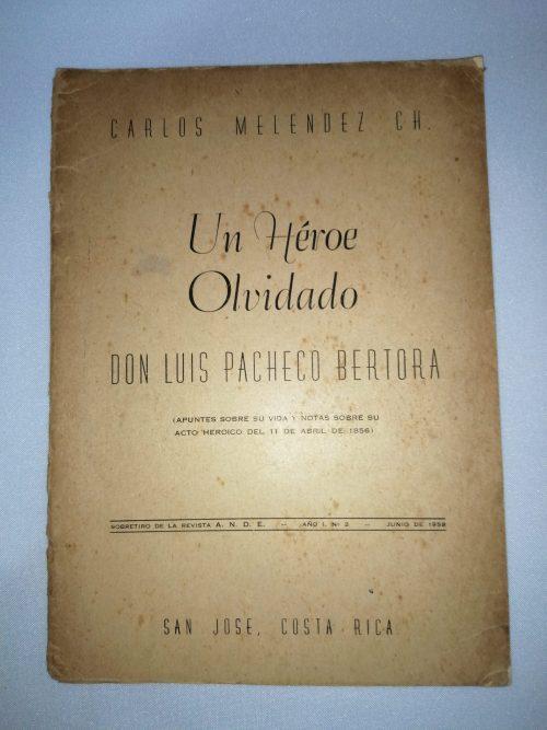 Un Héroe Olvidado – Don Luis Pacheco Bertora, Carlos Meléndez Ch, 1958