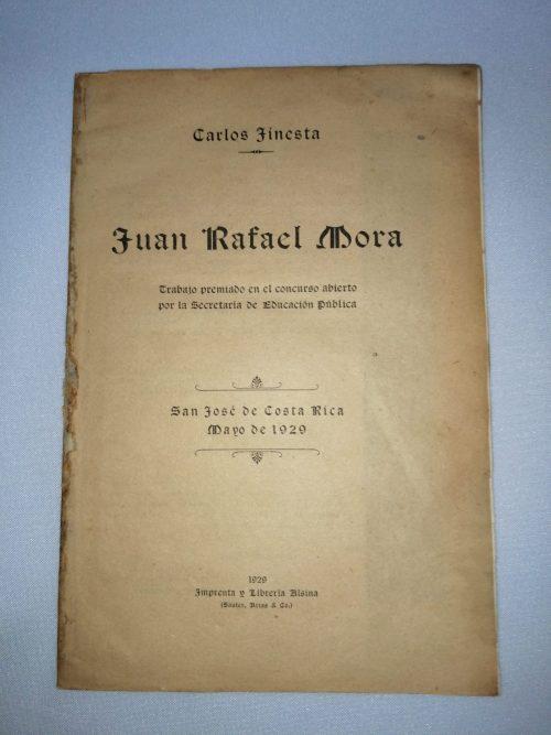Juan Rafael Mora Porras, Carlos Jinesta, 1929