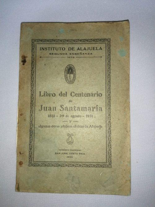 Libro del Centenario de Juan Santamaría, Instituto de Alajuela, 1934
