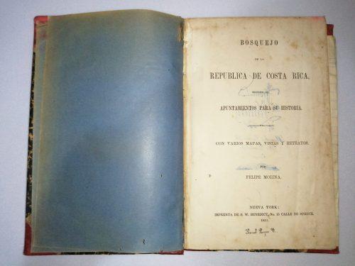 Bosquejo de la República de Costa Rica seguido de Apuntamientos para su Historia, Felipe Molina, 1851